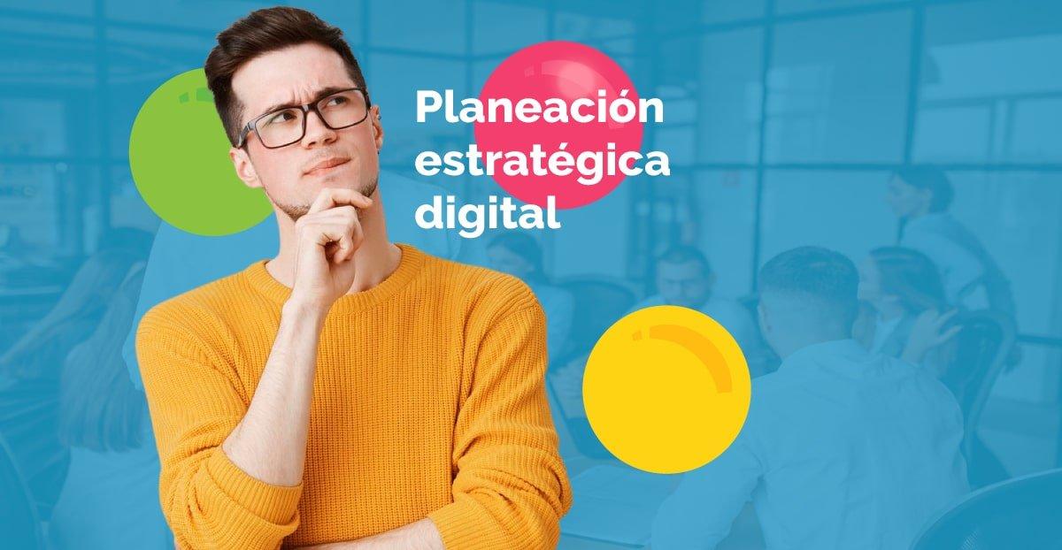 Planeación estratégica digital