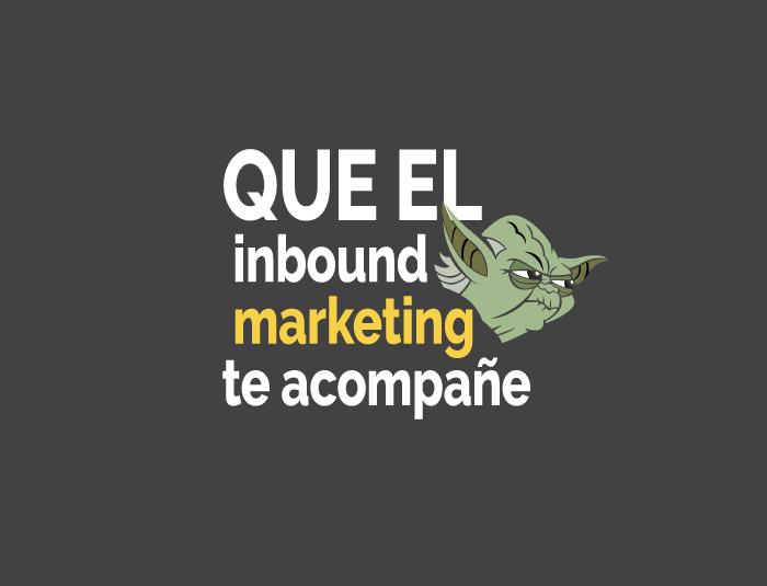 Que el Inbound Marketing te acompañe